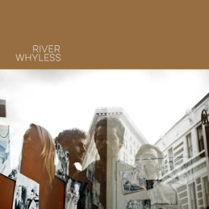 riverwhyless
