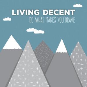 livingdecentbrave
