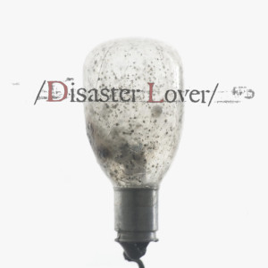 Disaster Lover